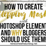 How to Create Clipping Masks with Photoshop Elements and Why Bloggers Should Use Them