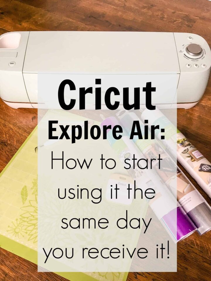 Cricut Explore Air and how to start using it immediately