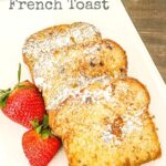 Pound Cake French Toast with strawberries a powdered sugar- A Turtle's Life for Me