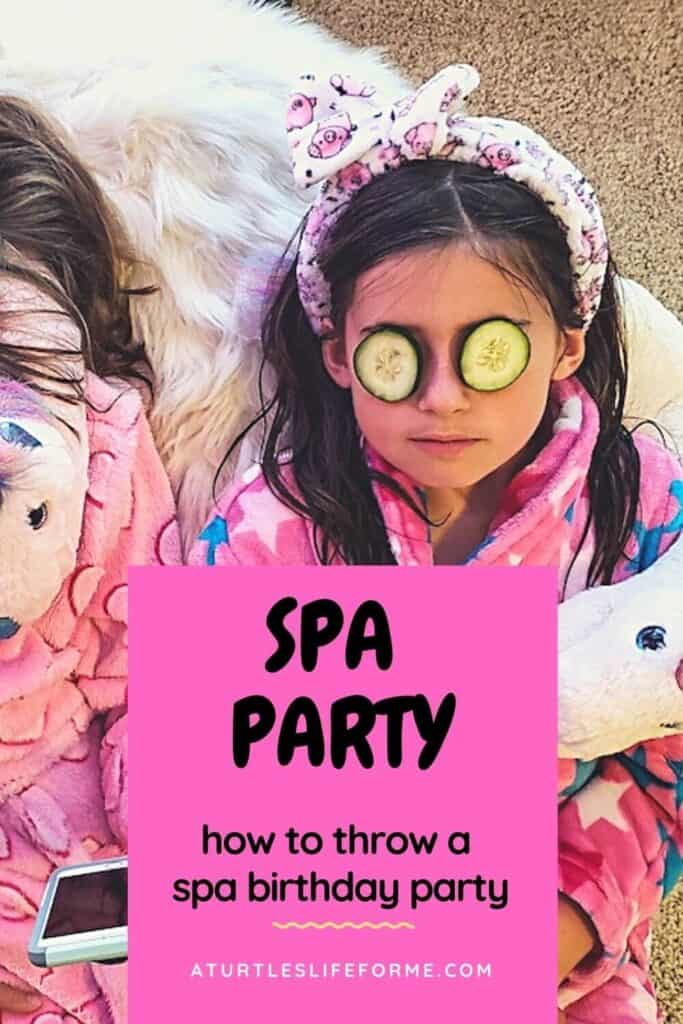A Pinterest Pin with a young girl lying on a bed in her robe with cucumber slices over her eyes. The text says Spa Party How to Throw a Spa Birthday Party