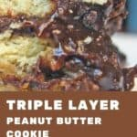 A Pinterest Pin with the text Triple Layer Peanut Butter Cookie Brownies with an image of the brownies on a white plate.