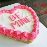 Valentine's Cupcake Cake!