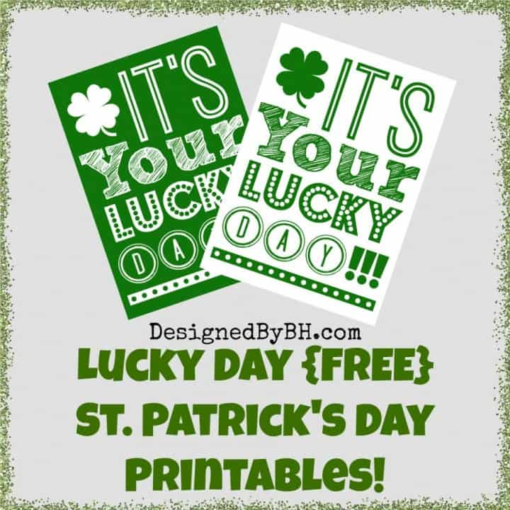 Its Your Lucky Day Printables