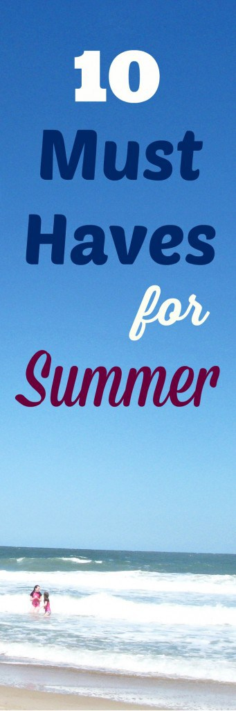 10 Must Haves for Summer