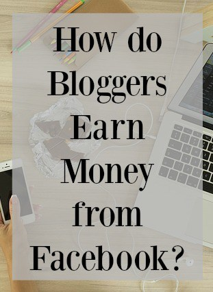 How do bloggers earn money from facebook