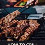 A pinterest pin with an image of steak grilling on a BBQ. The text says How to Grill Steak