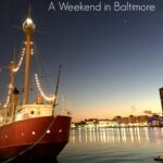 How to Spend a Weekend in Baltimore