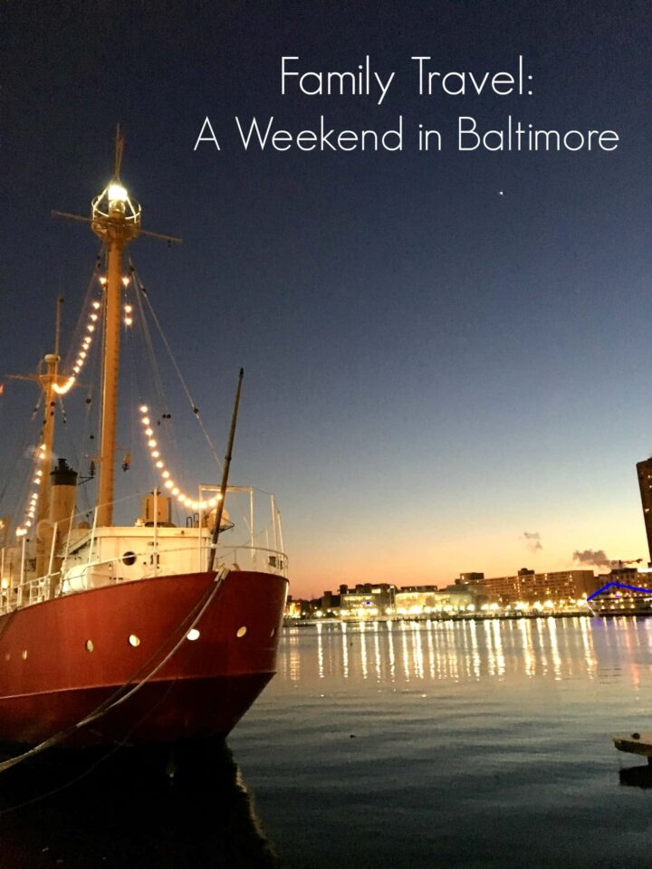 How to spend a weekend in Inner Harbor, Baltimore with the family!