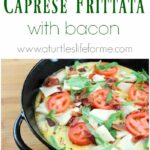 Caprese Frittata with bacon recipe for an easy breakfast