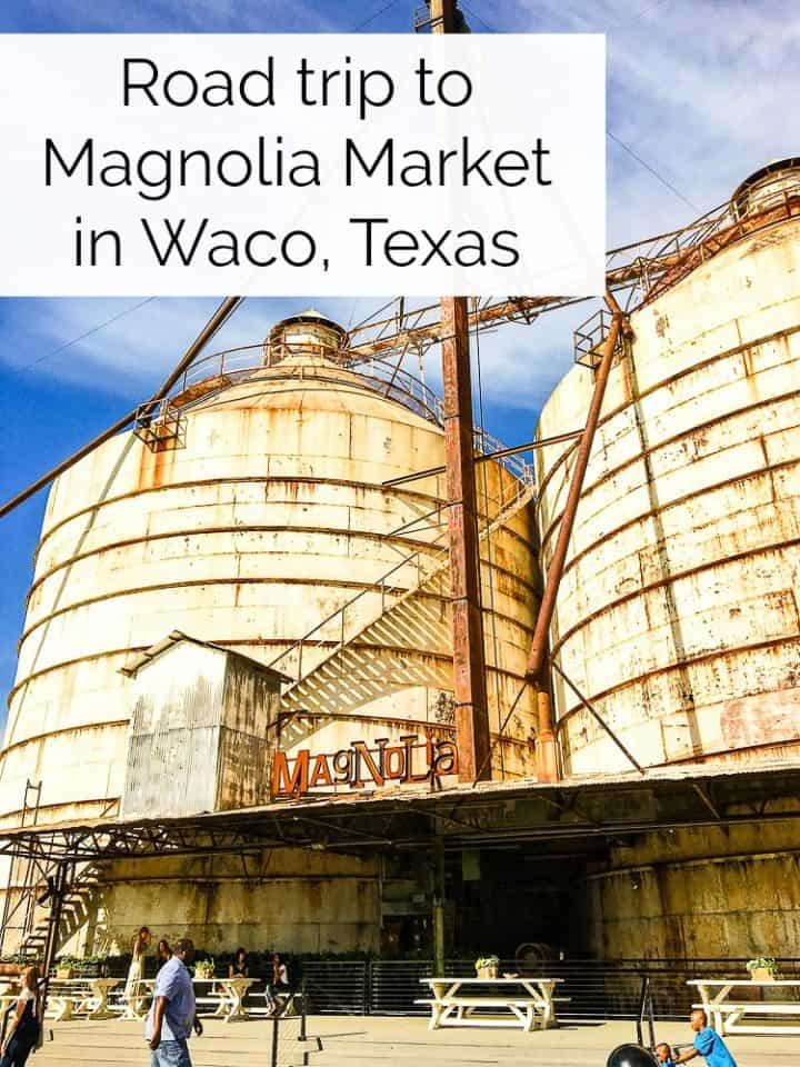 Road trip to Magnolia Market in Waco Texas