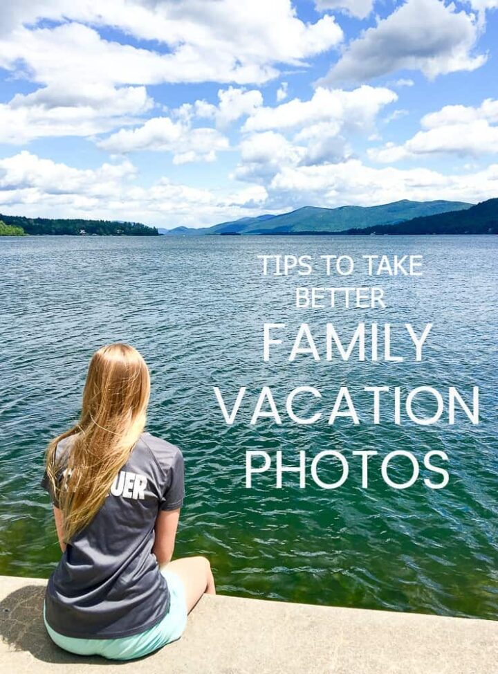 tips for how to take family vacation photos with a girl looking at a lake scene