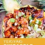 A pinterest pin with the text Teriyaki Pineapple Shrimp Bowl. The image shows a prepared pineapple boat filled with rice, terriyaki shrimp and grilled pineapple.